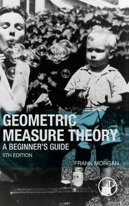 Geometric Measure Theory: A Beginner's Guide - Frank Morgan - cover