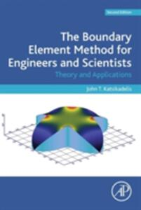 The Boundary Element Method for Engineers and Scientists: Theory and Applications - John T. Katsikadelis - cover