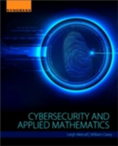 Ebook in inglese Cybersecurity and Applied Mathematics Casey, William , Metcalf, Leigh