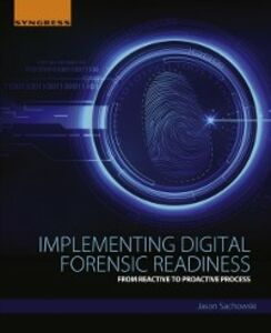 Foto Cover di Implementing Digital Forensic Readiness, Ebook inglese di Jason Sachowski, edito da Elsevier Science