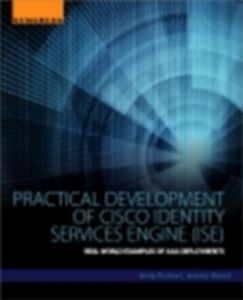 Foto Cover di Practical Deployment of Cisco Identity Services Engine (ISE), Ebook inglese di Andy Richter,Jeremy Wood, edito da Elsevier Science