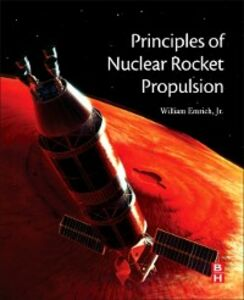 Ebook in inglese Principles of Nuclear Rocket Propulsion William J. Emrich, Jr.