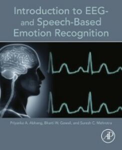 Ebook in inglese Introduction to EEG- and Speech-Based Emotion Recognition Abhang, Priyanka A. , Gawali, Bharti W. , Mehrotra, Suresh C.