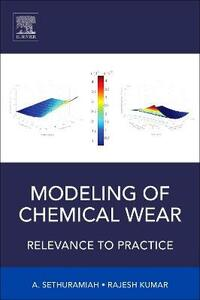 Modeling of Chemical Wear: Relevance to Practice - A. Sethuramiah,Rajesh Kumar - cover