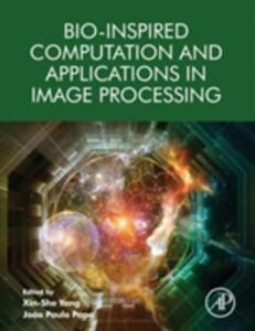 Bio-Inspired Computation and Applications in Image Processing - Xin-She Yang,Joao Paulo Papa - cover