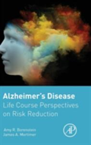 Alzheimer's Disease: Life Course Perspectives on Risk Reduction - Amy Borenstein,James Mortimer - cover