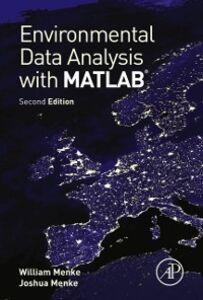 Foto Cover di Environmental Data Analysis with MatLab, Ebook inglese di Joshua Menke,William Menke, edito da Elsevier Science