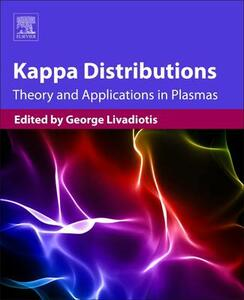 Kappa Distributions: Theory and Applications in Plasmas - George Livadiotis - cover