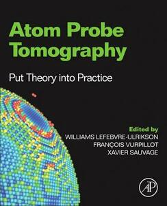 Atom Probe Tomography: Put Theory Into Practice - cover