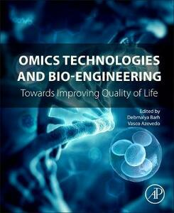 Omics Technologies and Bio-engineering: Volume 1: Towards Improving Quality of Life - cover