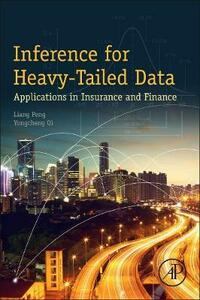 Inference for Heavy-Tailed Data: Applications in Insurance and Finance - Peng Liang,Yongcheng Qi - cover