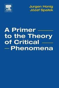 A Primer to the Theory of Critical Phenomena - Jurgen M. Honig,Jozef Spalek - cover