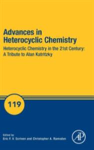 Advances in Heterocyclic Chemistry: Heterocyclic Chemistry in the 21st Century: A Tribute to Alan Katritzky - cover