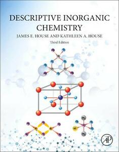 Descriptive Inorganic Chemistry - James E. House,Kathleen A. House - cover