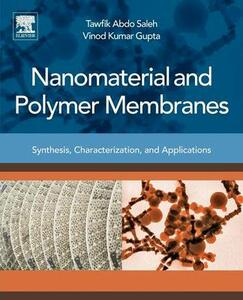 Nanomaterial and Polymer Membranes: Synthesis, Characterization, and Applications - Tawfik Abdo Saleh,Vinod Kumar Gupta - cover
