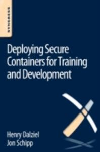 Deploying Secure Containers for Training and Development - Jon Schipp,Henry Dalziel - cover