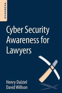 Cyber Security Awareness for Lawyers - David Willson,Henry Dalziel - cover