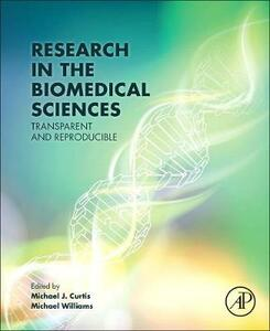 Research in the Biomedical Sciences: Transparent and Reproducible - cover