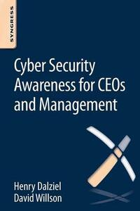 Cyber Security Awareness for CEOs and Management - David Willson,Henry Dalziel - cover