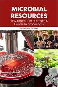 Microbial Resources: From Functional Existence in Nature to Applications - cover