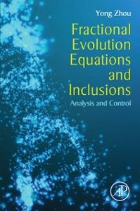 Foto Cover di Fractional Evolution Equations and Inclusions, Ebook inglese di Yong Zhou, edito da Elsevier Science