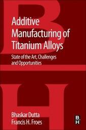 Additive Manufacturing of Titanium Alloys