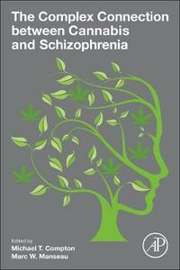 The Complex Connection between Cannabis and Schizophrenia - cover