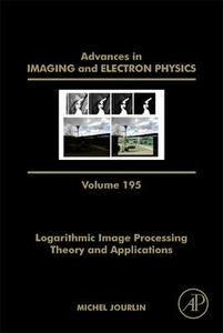 Logarithmic Image Processing: Theory and Applications - cover