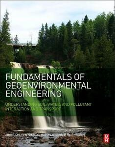 Fundamentals of Geoenvironmental Engineering: Understanding Soil, Water, and Pollutant Interaction and Transport - Abdel-Mohsen Onsy Mohamed,Evan Paleologos - cover