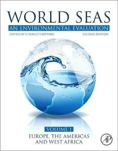 World Seas: An Environmental Evaluation: Volume I: Europe, The Americas and West Africa - Sheppard - cover