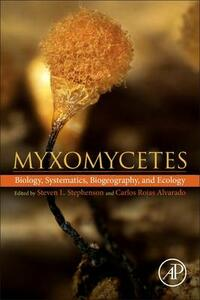 Myxomycetes: Biology, Systematics, Biogeography and Ecology - cover