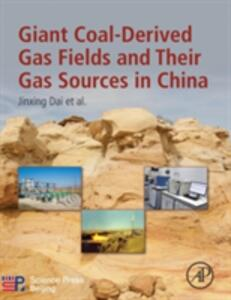 Giant Coal-Derived Gas Fields and Their Gas Sources in China - Jinxing Dai - cover