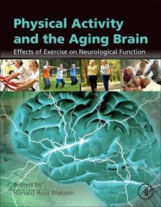 Physical Activity and the Aging Brain: Effects of Exercise on Neurological Function - cover