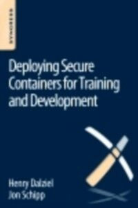 Foto Cover di Deploying Secure Containers for Training and Development, Ebook inglese di Henry Dalziel,Jon Schipp, edito da Elsevier Science