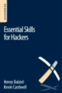 Foto Cover di Essential Skills for Hackers, Ebook inglese di Kevin Cardwell,Henry Dalziel, edito da Elsevier Science