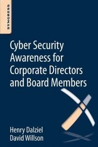 Ebook in inglese Cyber Security Awareness for Corporate Directors and Board Members Dalziel, Henry , Willson, David