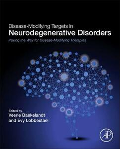 Disease-Modifying Targets in Neurodegenerative Disorders: Paving the Way for Disease-Modifying Therapies - cover