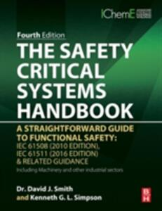The Safety Critical Systems Handbook: A Straightforward Guide to Functional Safety: IEC 61508 (2010 Edition), IEC 61511 (2015 Edition) and Related Guidance - David J. Smith - cover