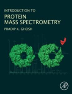 Introduction to Protein Mass Spectrometry - Pradip Kumar Ghosh - cover