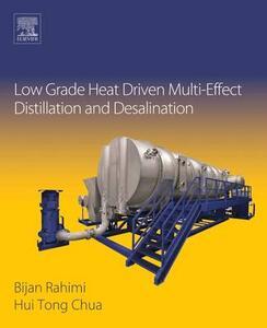 Low Grade Heat Driven Multi-Effect Distillation and Desalination - Hui Chua - cover
