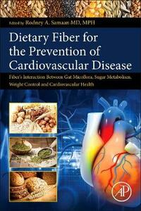Dietary Fiber for the Prevention of Cardiovascular Disease: Fiber's Interaction between Gut Micoflora, Sugar Metabolism, Weight Control and Cardiovascular Health - Rodney A. Samaan - cover