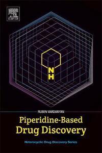 Piperidine-Based Drug Discovery - Ruben Vardanyan - cover