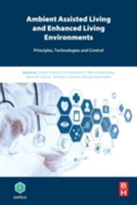 Ambient Assisted Living and Enhanced Living Environments: Principles, Technologies and Control - cover