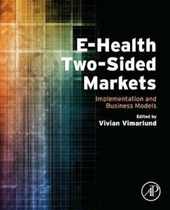 E-Health Two-Sided Markets: Implementation and Business Models - Vivian Vimarlund - cover