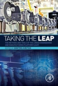 Taking the LEAP: The Methods and Tools of the Linked Engineering and Manufacturing Platform (LEAP) - cover