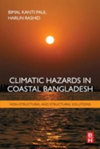Climatic Hazards in Coastal Bangladesh: Non-Structural and Structural Solutions - Bimal Kanti Paul,Rashid Harun - cover