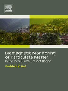 Foto Cover di Biomagnetic Monitoring of Particulate Matter, Ebook inglese di Prabhat Rai, edito da Elsevier Science