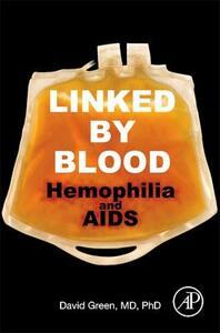 Linked by Blood: Hemophilia and AIDS - David Green - cover