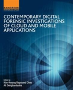 Contemporary Digital Forensic Investigations of Cloud and Mobile Applications - cover