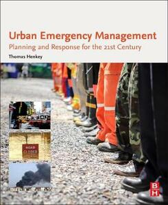Urban Emergency Management: Planning and Response for the 21st Century - Thomas Henkey - cover